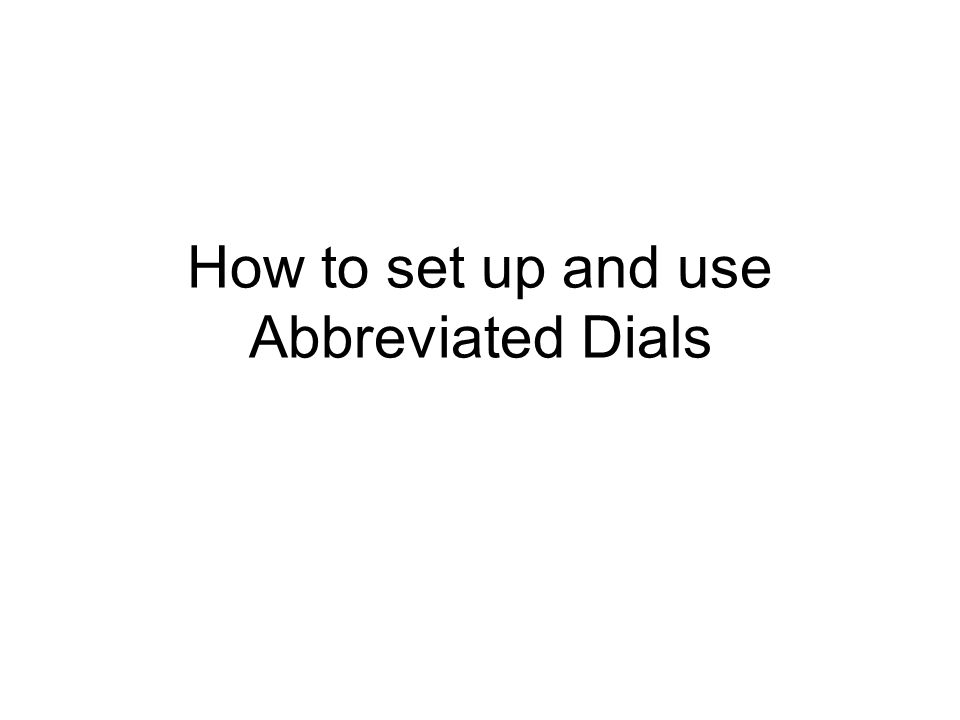 How to set up and use Abbreviated Dials