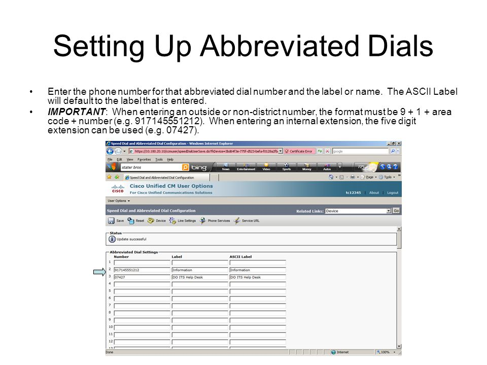 Setting Up Abbreviated Dials Enter the phone number for that abbreviated dial number and the label or name. The ASCII Label will default to the label