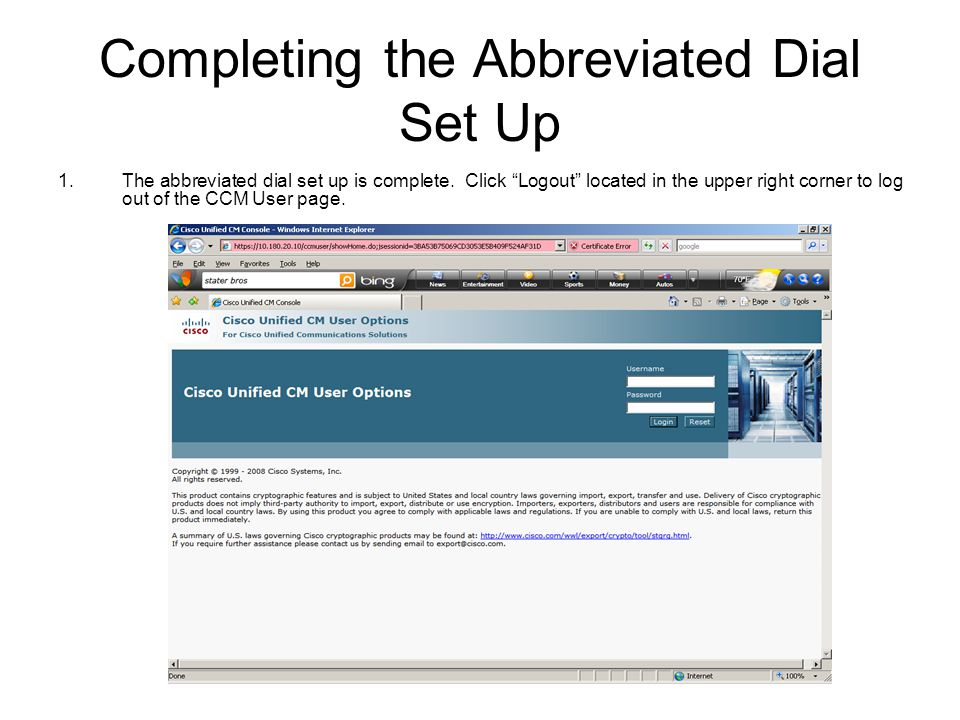 """Completing the Abbreviated Dial Set Up 1.The abbreviated dial set up is complete. Click """"Logout"""" located in the upper right corner to log out of the C"""