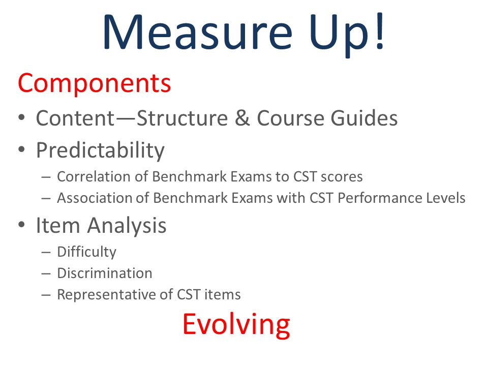 4 PSUSD Benchmark Structure CST ~153 ID 60 to 75 Items Blueprint Aligned Benchmark #1 ~45 ID ~20-35 Items 1 st 45 ID Paced Standards Partial Match to CST Benchmark #2 ~90 ID ~20-35 Items 2 nd 45 ID Paced Standards Partial Match to CST Benchmark #3 ~135 ID ~20-35 Items 3 rd 45 ID Paced Standards Partial Match to CST