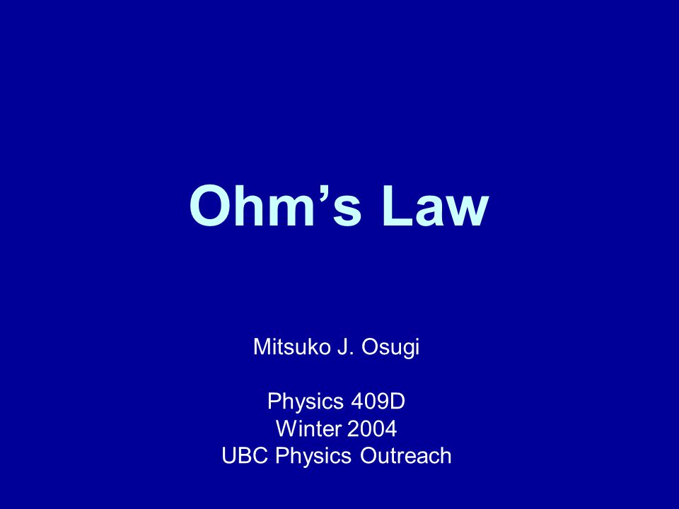 Ohm's Law Current through an ideal conductor is proportional to the applied voltage –Conductor is also known as a resistor –An ideal conductor is a material whose resistance does not change with temperature For an ohmic device, V = Voltage (Volts = V) I = Current (Amperes = A) R = Resistance (Ohms = Ω)