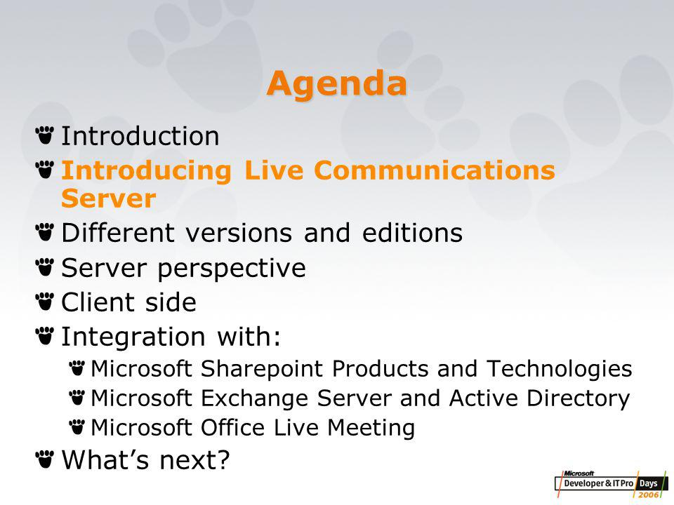 Microsoft Office Communicator Web Access Released end 2005 Browser based instant messaging and presence client for Microsoft Office Live Communications Server 2005 SP1, with a look and feel similar to Microsoft Office Communicator 2005 Available for download at the Microsoft Download Center