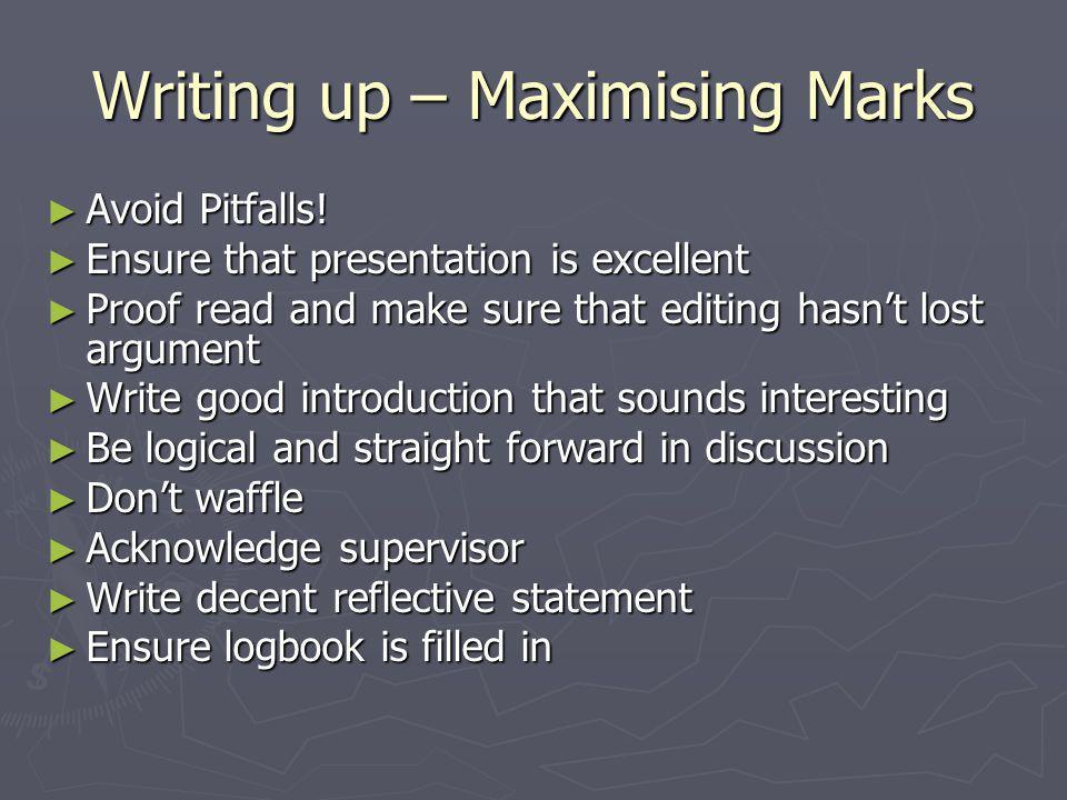 Writing up – Maximising Marks ► Avoid Pitfalls.