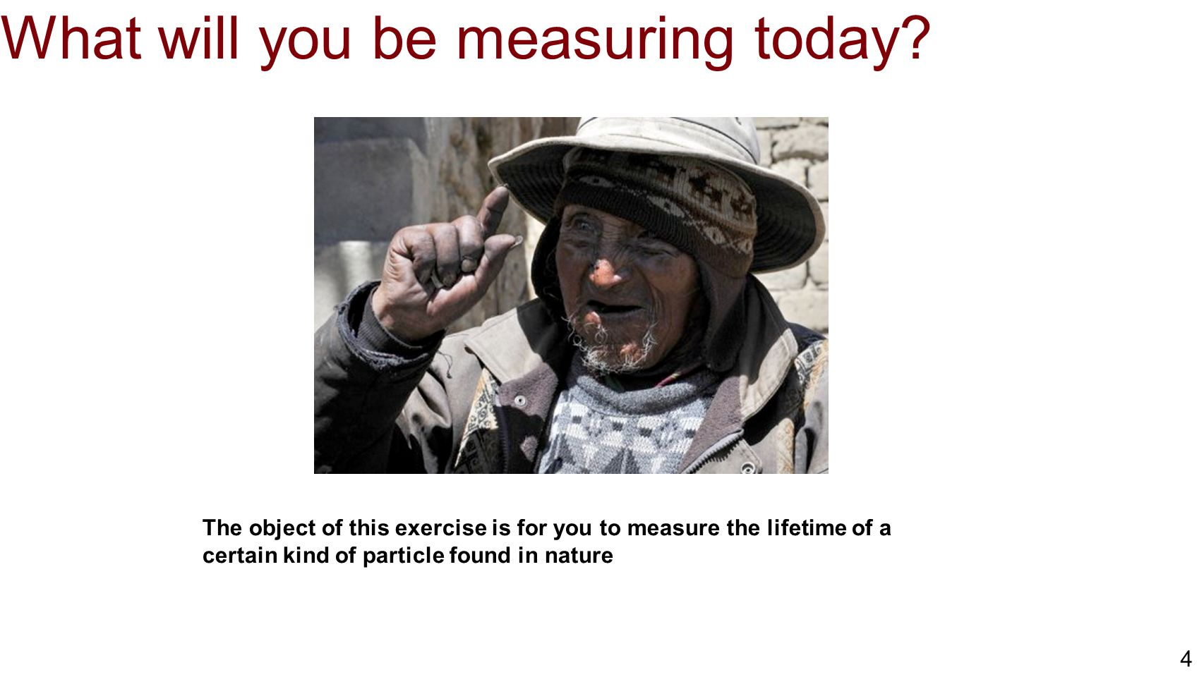 5 What will you be measuring today.