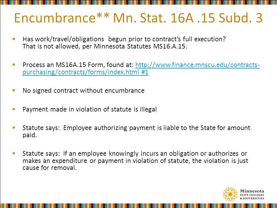 Encumbrance** Mn. Stat. 16A.15 Subd.