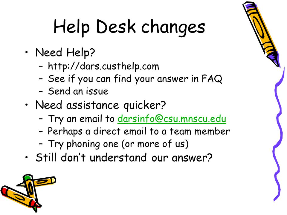 Help Desk changes Need Help.