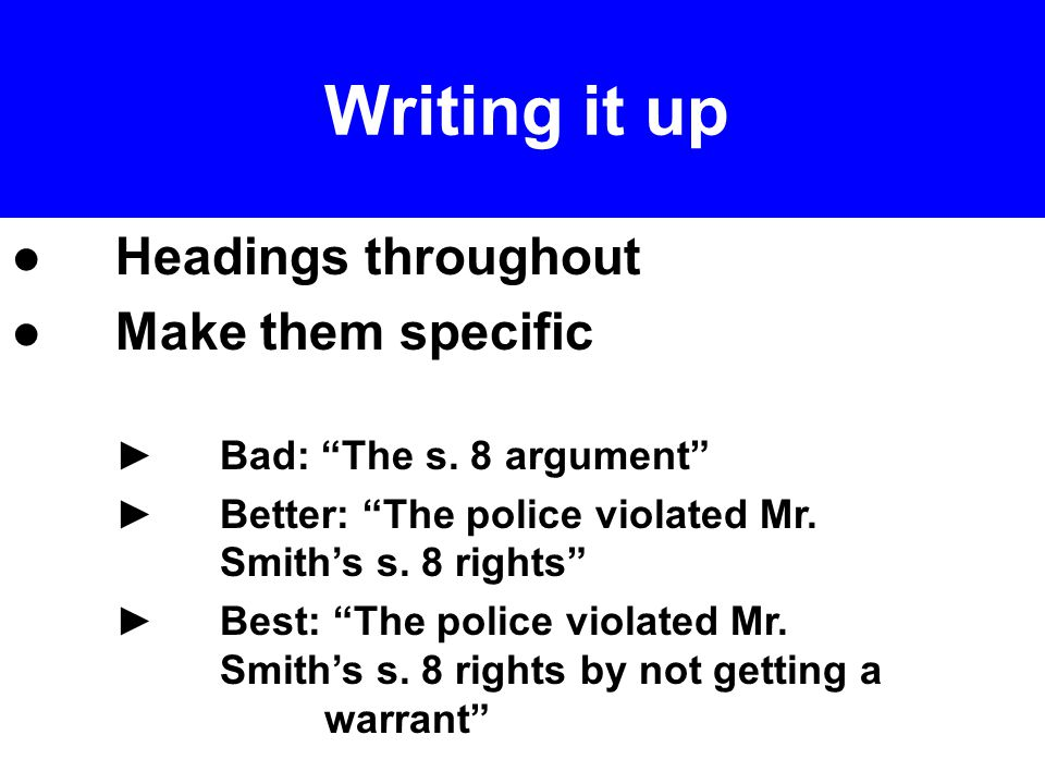 ● Headings throughout ●Make them specific ►Bad: The s.