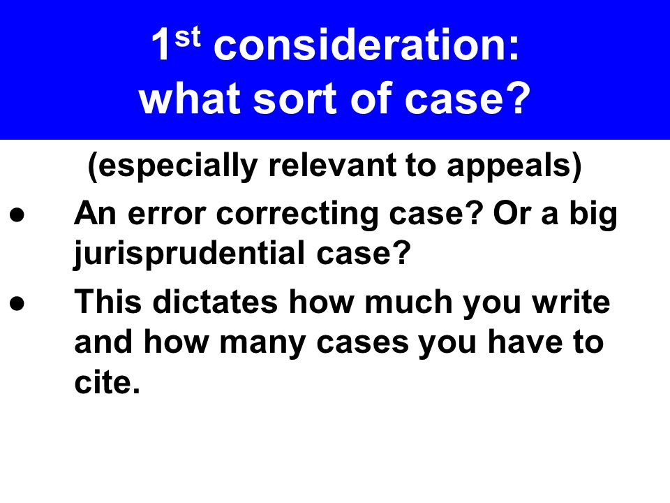 ● Particular comments regarding cases: ►When researching, you went on a long case law tour.