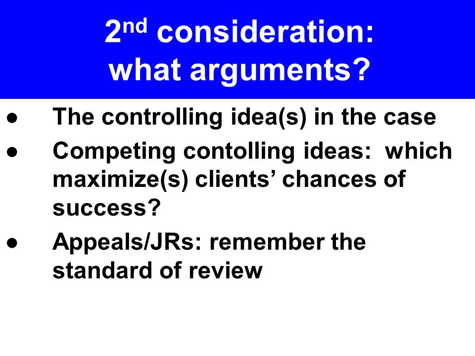 2 nd consideration: what arguments.
