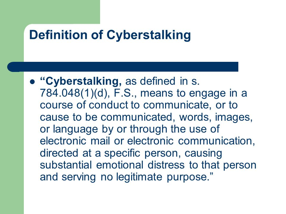 Definition of Cyberstalking Cyberstalking, as defined in s.