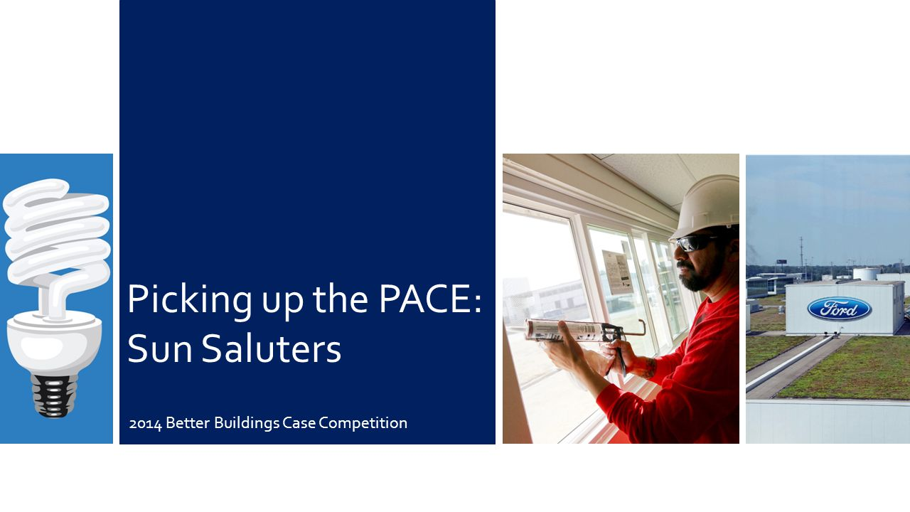 Picking up the PACE: Sun Saluters 2014 Better Buildings Case Competition
