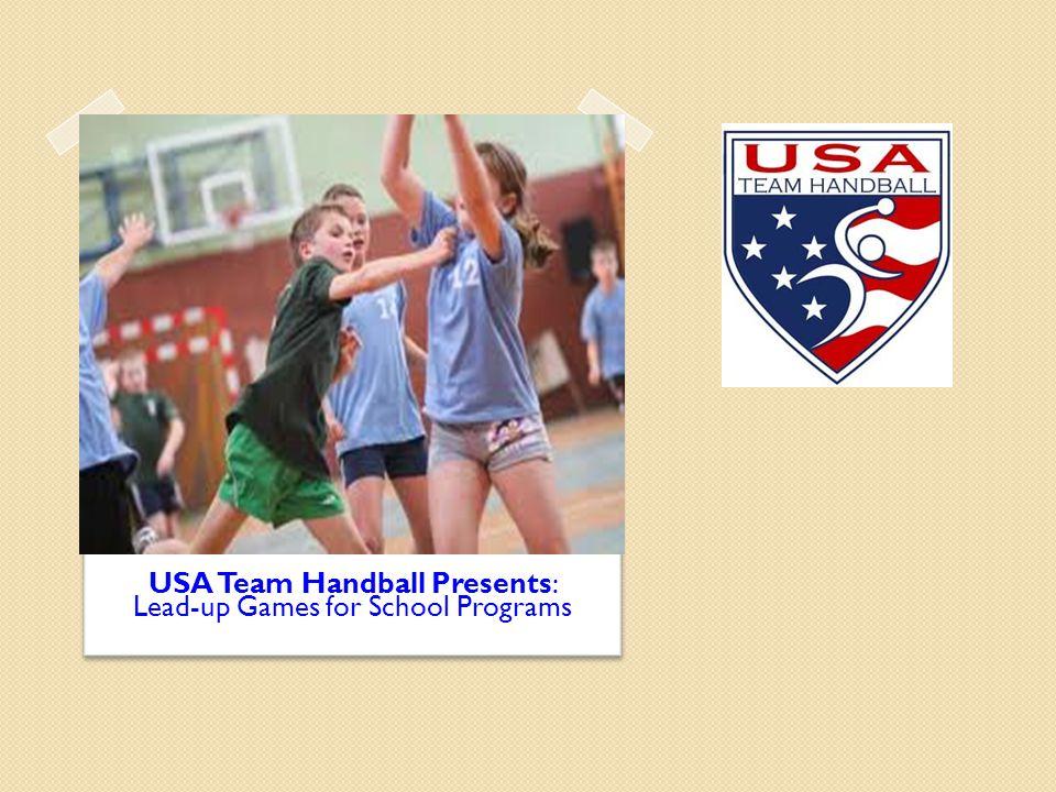 USA Team Handball Presents: Lead-up Games for School Programs