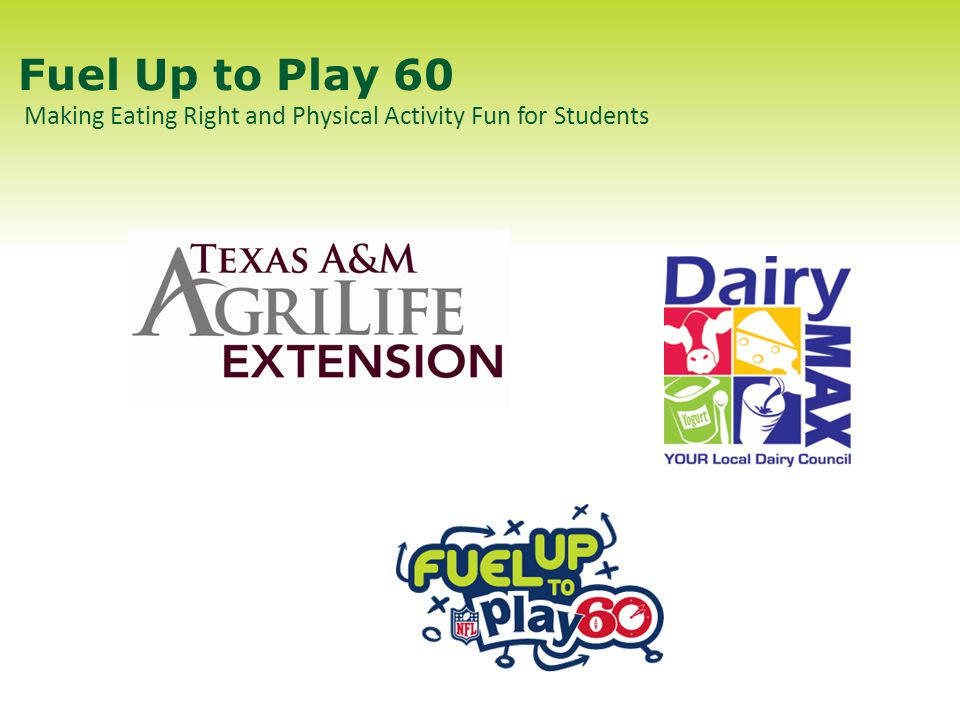 Fuel Up to Play 60 Making Eating Right and Physical Activity Fun for Students