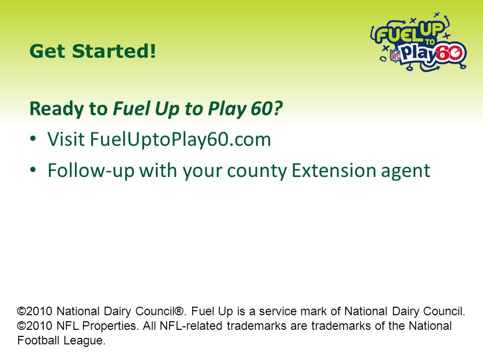 Get Started. Ready to Fuel Up to Play 60.
