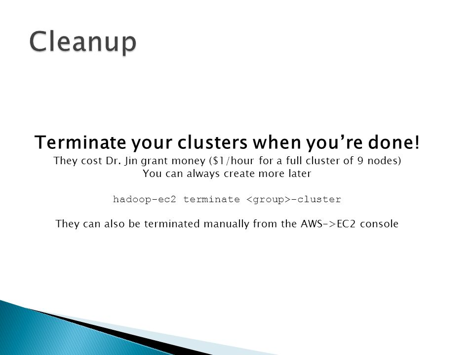 Terminate your clusters when you're done. They cost Dr.