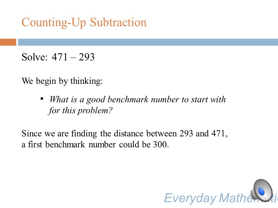 Counting-Up Subtraction Counting-up subtraction involves: Subtracting by finding the distance between two numbers; Using benchmark numbers; and Adding smaller distances to get the final answer.