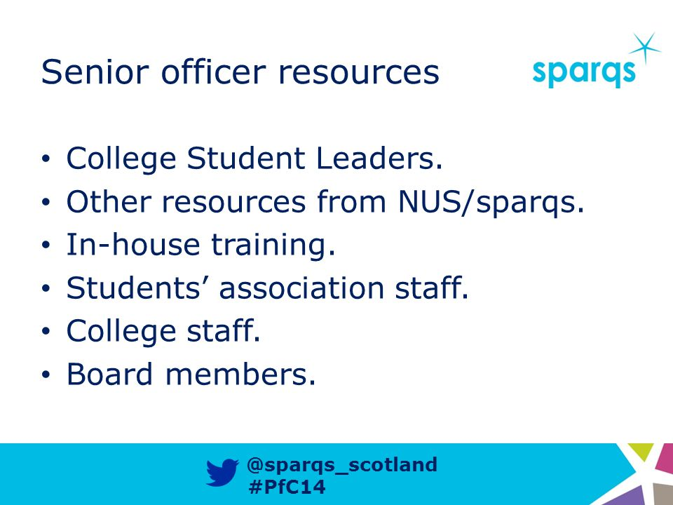 @sparqs_scotland #PfC14 Senior officer resources College Student Leaders.
