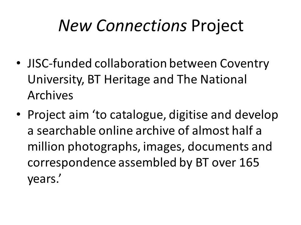 Promoting easier access to the archives - not just two days a week, not limited to Holborn High Street.