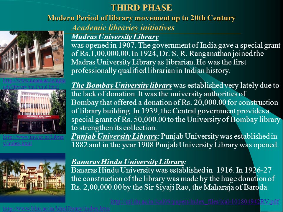 Academic libraries initiatives Madras University Library was opened in 1907.