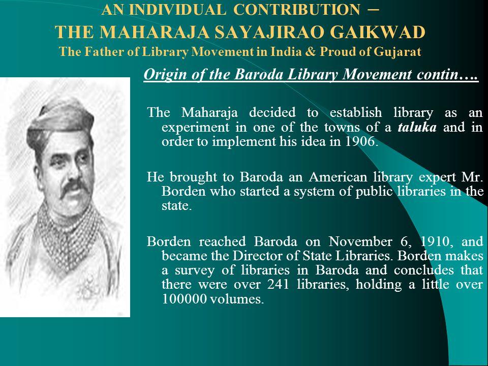 Origin of the Baroda Library Movement contin….