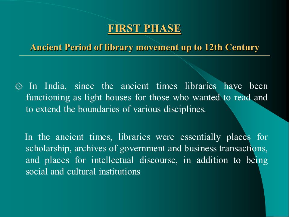 ۞ In India, since the ancient times libraries have been functioning as light houses for those who wanted to read and to extend the boundaries of various disciplines.