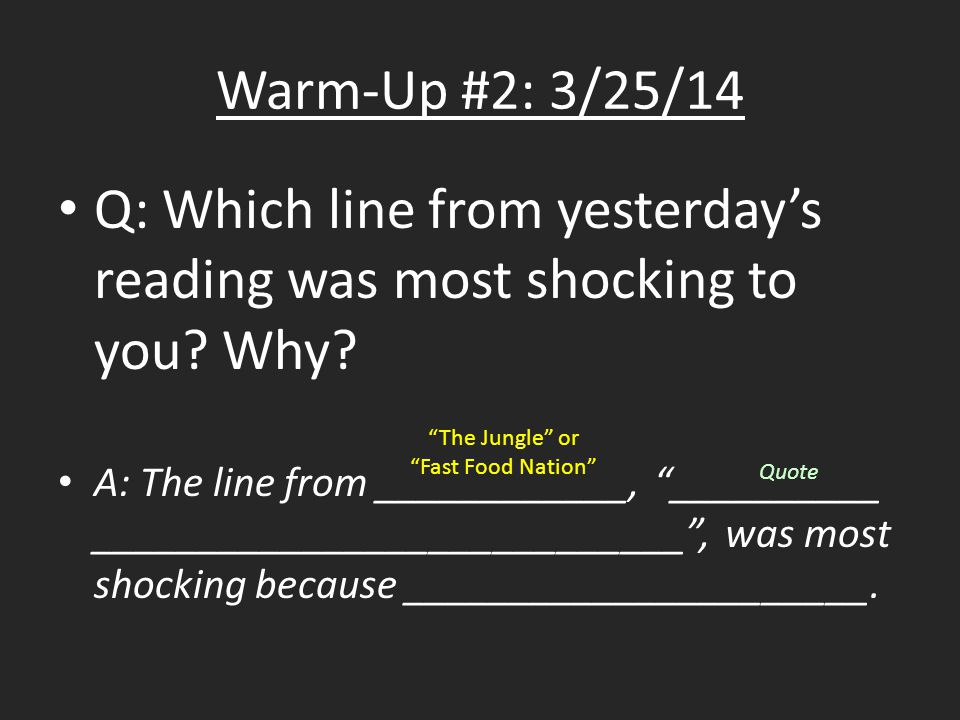 Warm-Up #2: 3/25/14 Q: Which line from yesterday's reading was most shocking to you.