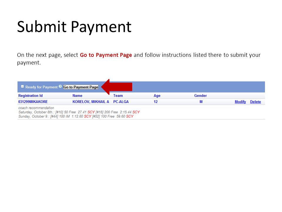 Submit Payment On the next page, select Go to Payment Page and follow instructions listed there to submit your payment.
