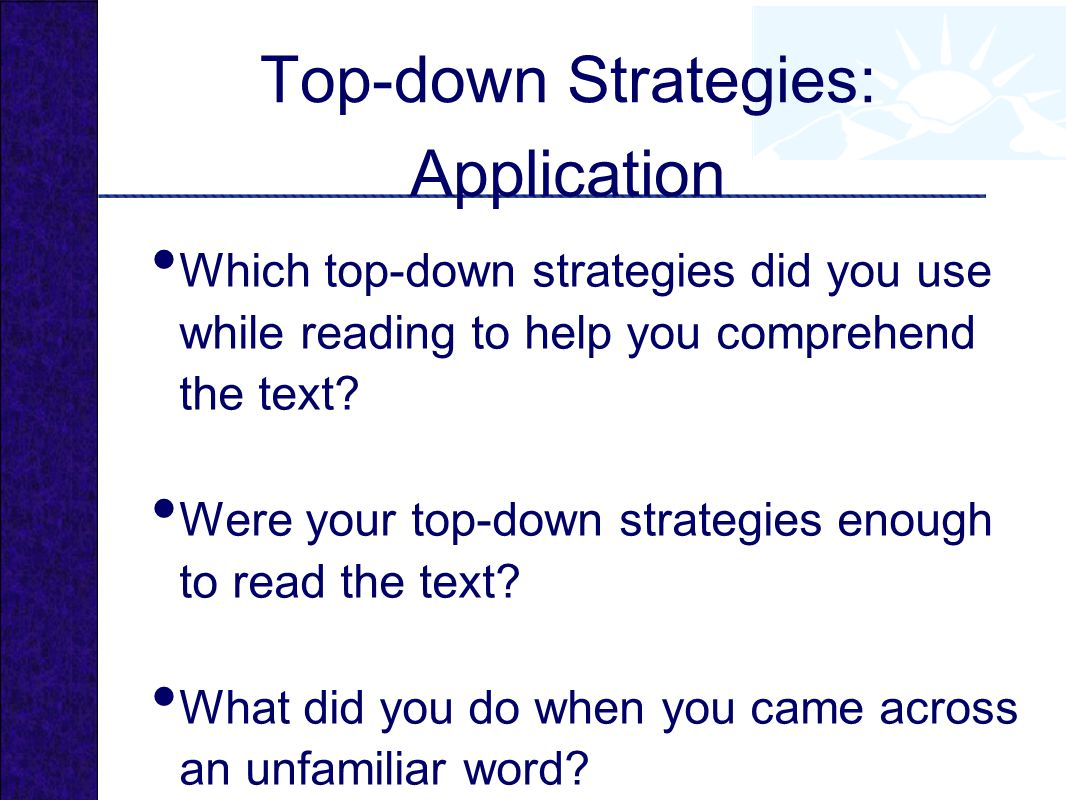Which top-down strategies did you use while reading to help you comprehend the text.