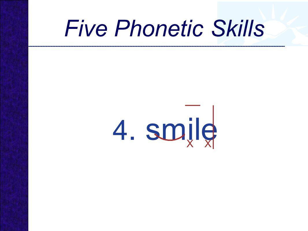 4. smile XX Five Phonetic Skills