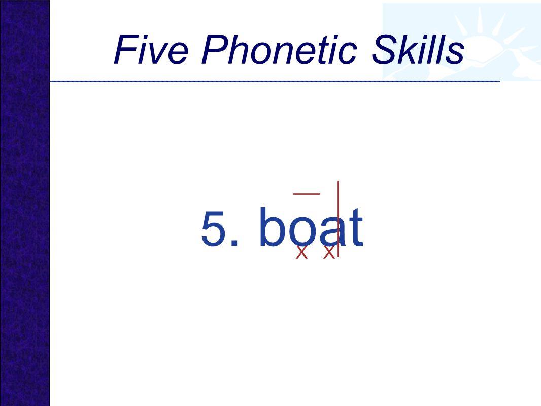 5. boat XX Five Phonetic Skills