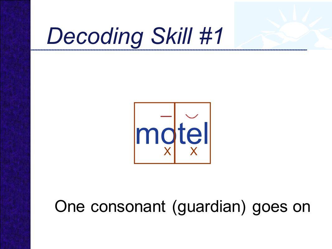 motel One consonant (guardian) goes on XX Decoding Skill #1