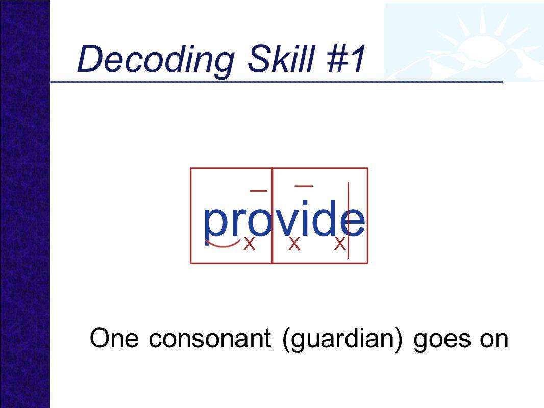 provide XXX Decoding Skill #1 One consonant (guardian) goes on