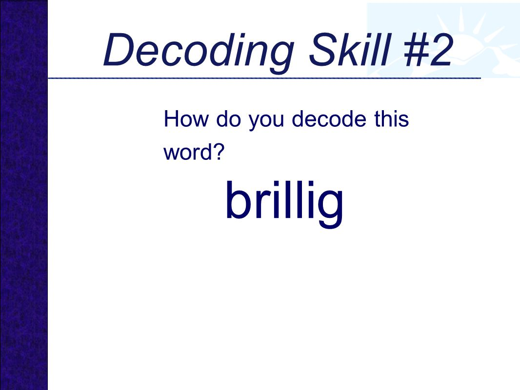 brillig How do you decode this word? Decoding Skill #2