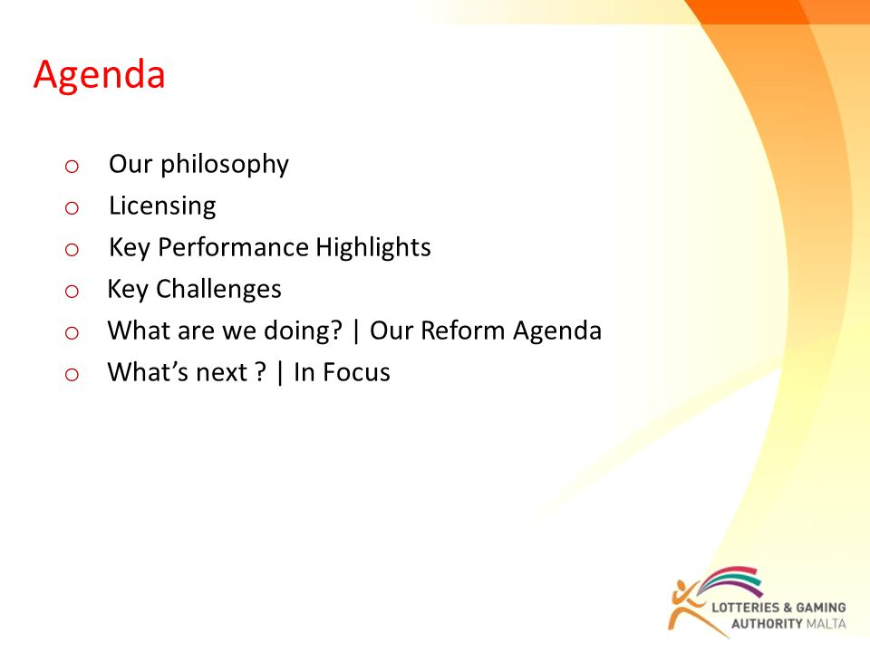 Agenda o Our philosophy o Licensing o Key Performance Highlights o Key Challenges o What are we doing? | Our Reform Agenda o What's next ? | In Focus