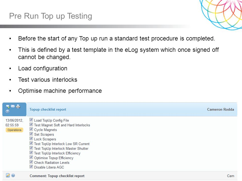 Pre Run Top up Testing Before the start of any Top up run a standard test procedure is completed.