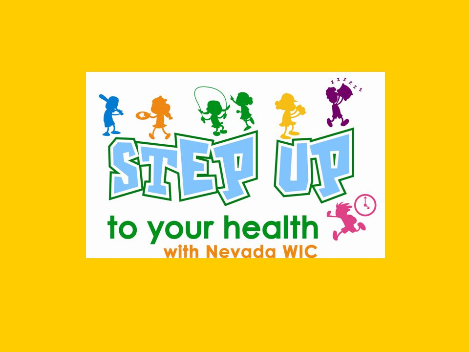 What is STEP UP.STEP UP is Nevada's version of the national WIC initiative know as FIT WIC.