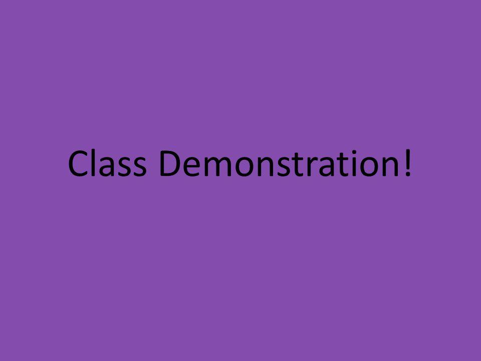 Class Demonstration!