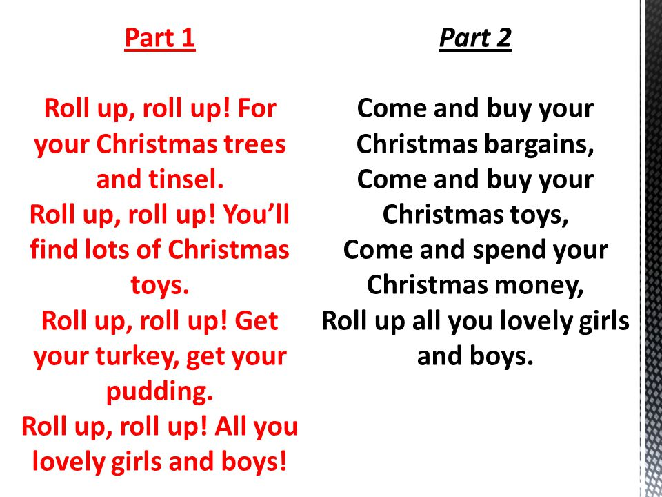 Part 1 Roll up, roll up.For your Christmas trees and tinsel.