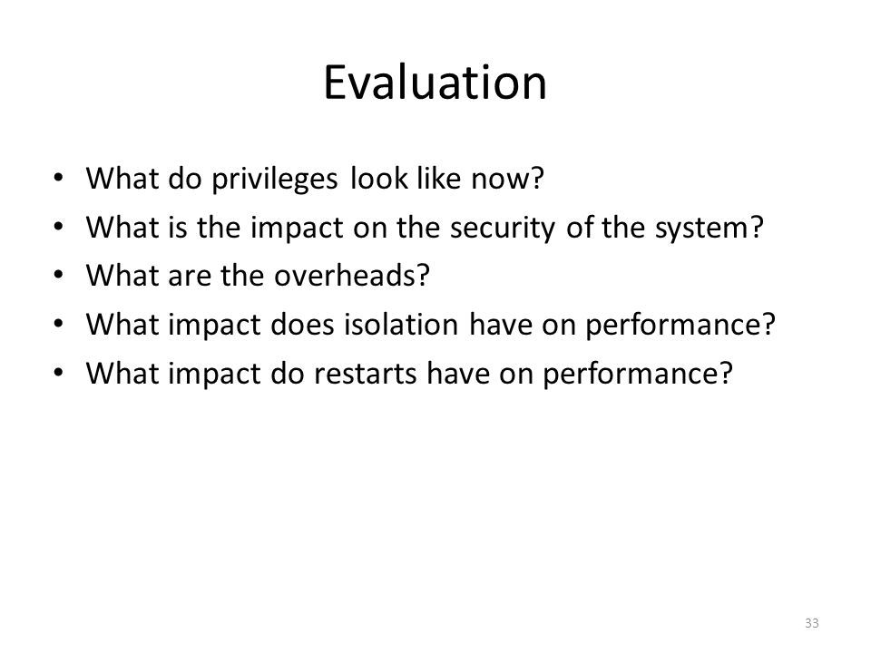 Evaluation What do privileges look like now. What is the impact on the security of the system.