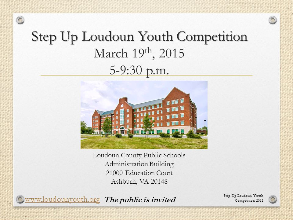 Step Up Loudoun Youth Competition Step Up Loudoun Youth Competition March 19 th, 2015 5-9:30 p.m. Step Up Loudoun Youth Competition 2015 www.loudounyo