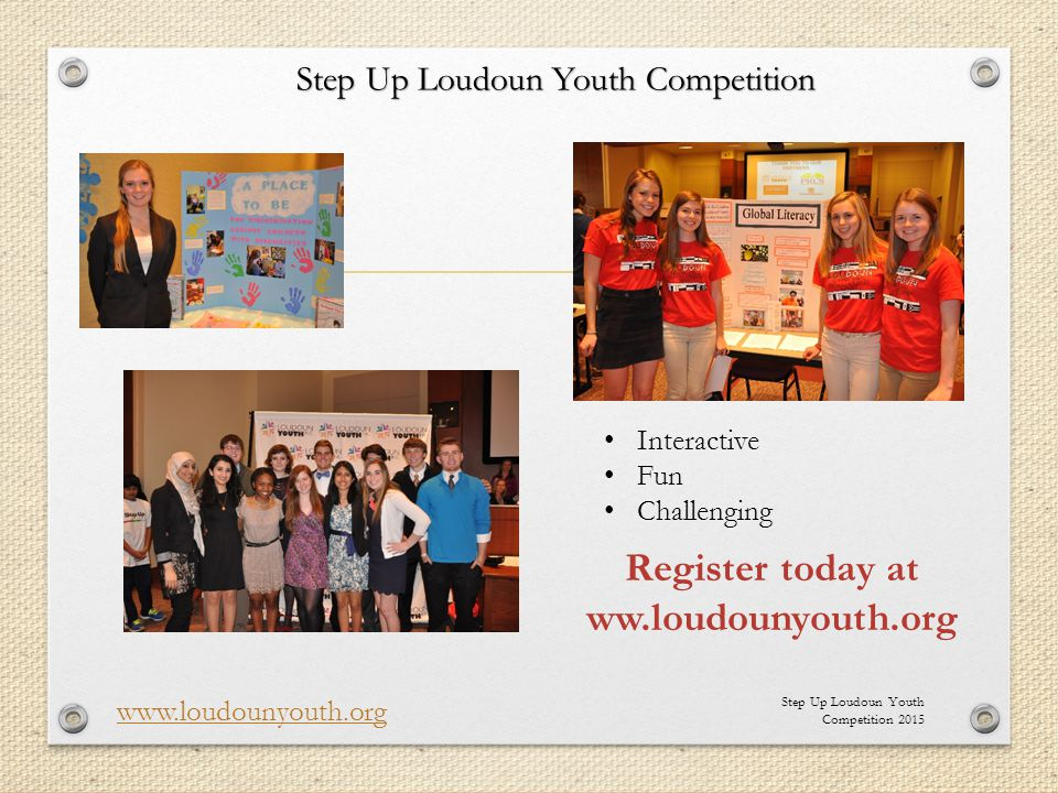 Step Up Loudoun Youth Competition 2015 www.loudounyouth.org Step Up Loudoun Youth Competition Interactive Fun Challenging Register today at ww.loudounyouth.org