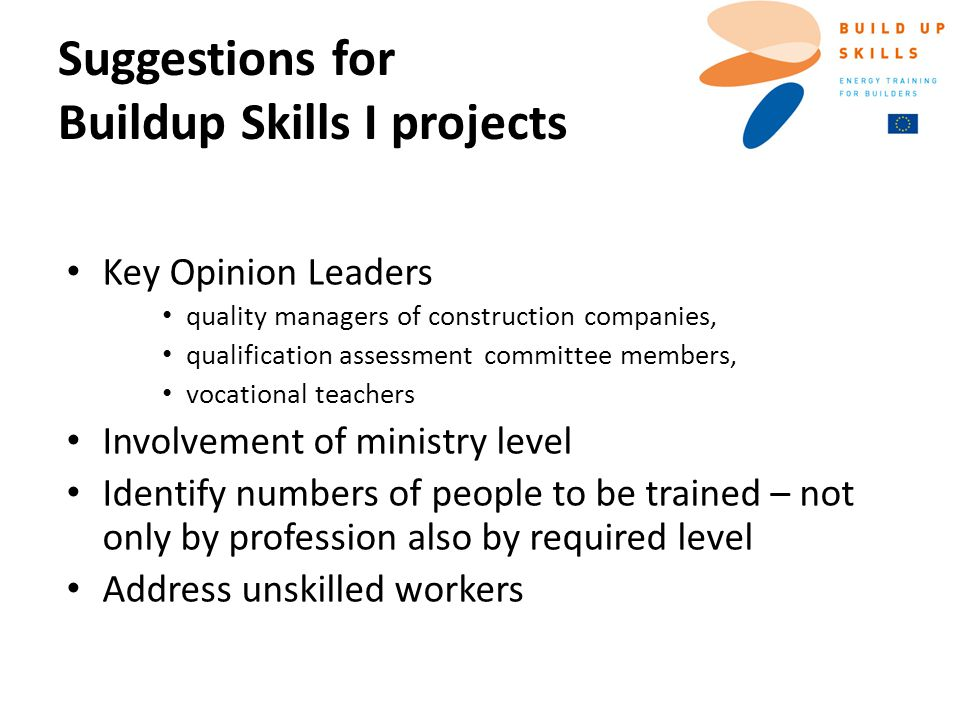 Suggestions for Buildup Skills I projects Key Opinion Leaders quality managers of construction companies, qualification assessment committee members,