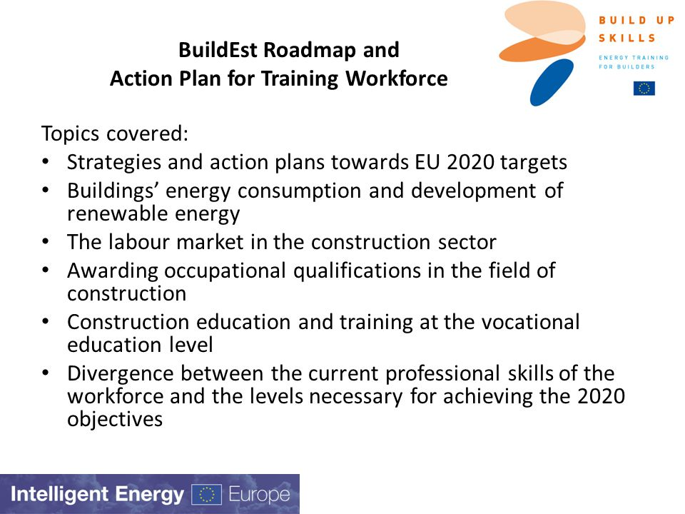 Suggestions for Buildup Skills I projects Key Opinion Leaders quality managers of construction companies, qualification assessment committee members, vocational teachers Involvement of ministry level Identify numbers of people to be trained – not only by profession also by required level Address unskilled workers
