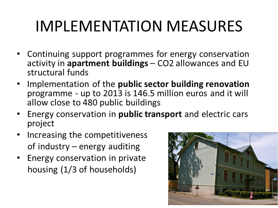 IMPLEMENTATION MEASURES Continuing support programmes for energy conservation activity in apartment buildings – CO2 allowances and EU structural funds