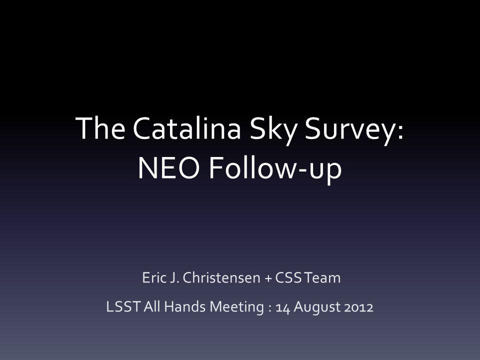The Catalina Sky Survey: NEO Follow-up Eric J.