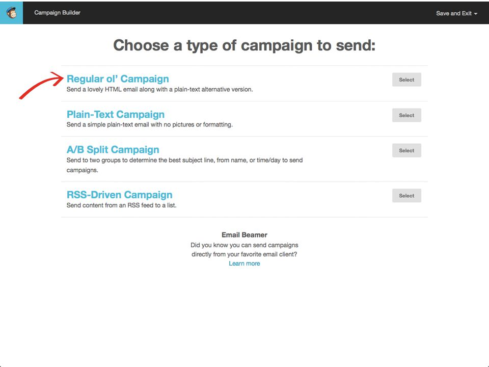 March 27, 2014Send Your Message to the Masses : : Using MailChimp  Choose Campaign type Regular ol' Campaign RSS-Driven Campaign