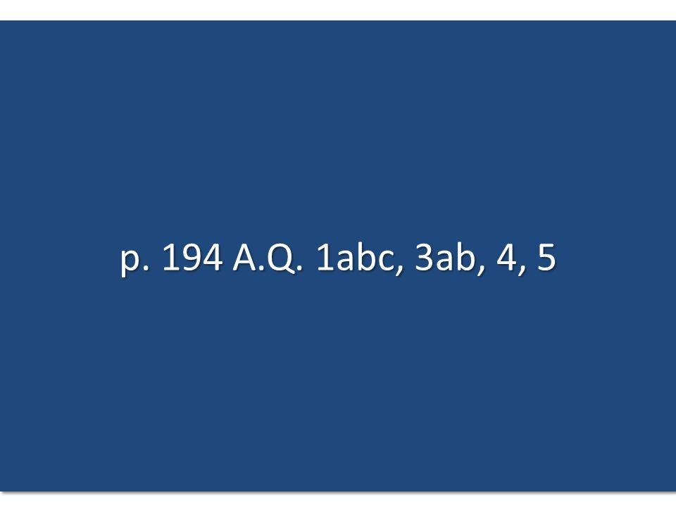 p. 194 A.Q. 1abc, 3ab, 4, 5