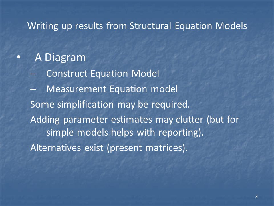 Reporting Structural Equation Models Written explanation justifying each path and each absence of a path (Hoyle and Panter) (just how much journal space is available here.