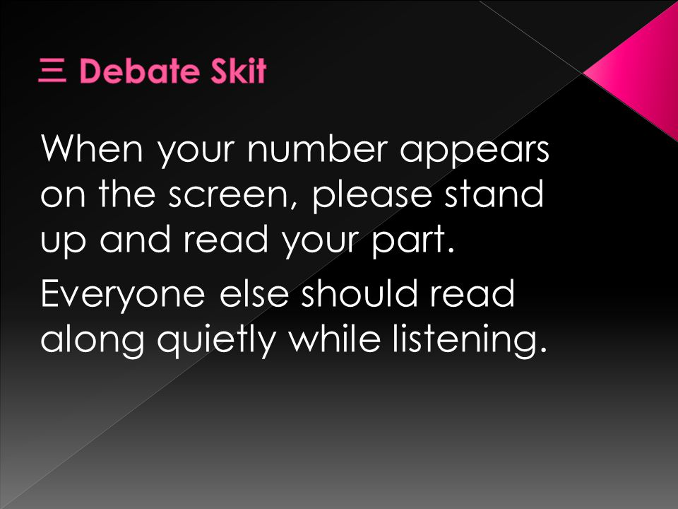 When your number appears on the screen, please stand up and read your part. Everyone else should read along quietly while listening.