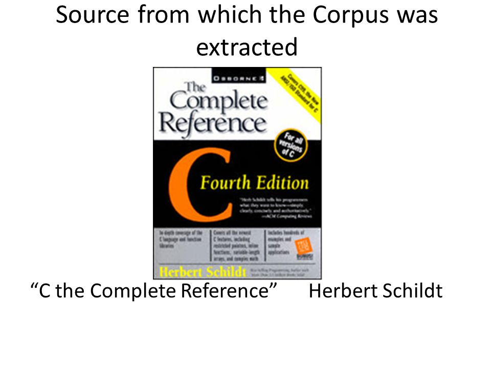 Source from which the Corpus was extracted C the Complete Reference Herbert Schildt